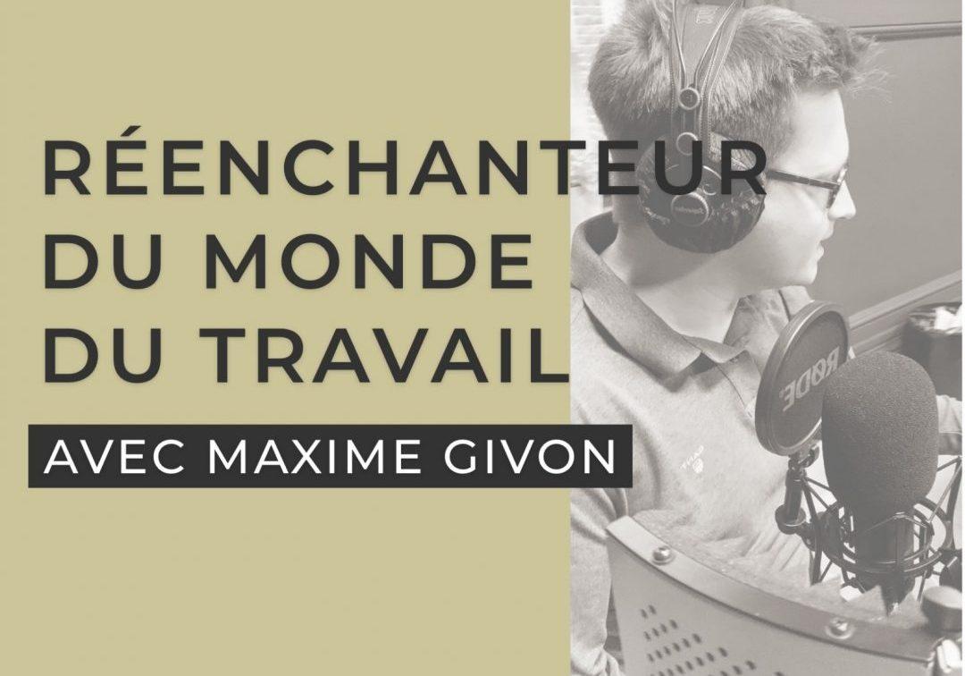 Podcast : J'ai rendez vous avec Maxime Givon