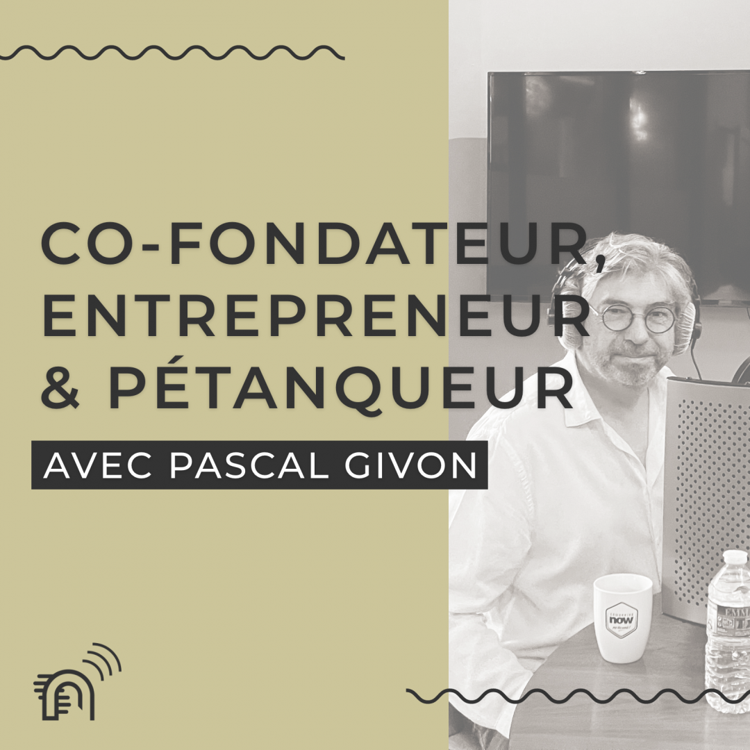 Podcast_Now-Coworking_Pascal-Givon